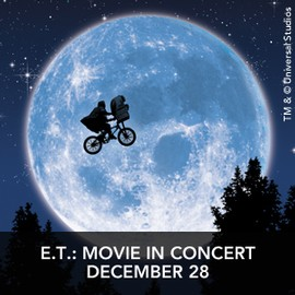 E.T. Movie in Concert December 28