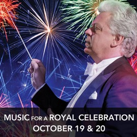 Music for a Royal Celebration October 19 & 20