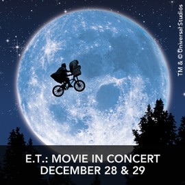 E.T. Movie in Concert December 28 & 29