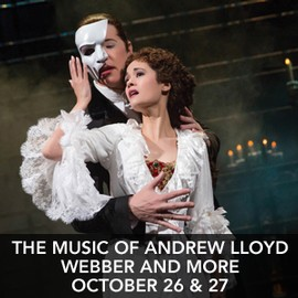 The music of andrew lloyd webber and more October 26 & 27